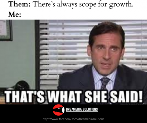 There's always scope for growth.